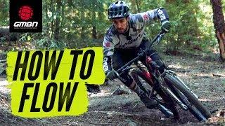 How To Flow On Your Mountain Bike | MTB Skills
