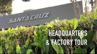 Santa Cruz Bicycles HQ Factory Tour