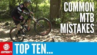 Top 10 Common Mountain Biking Mistakes – MTB Skills