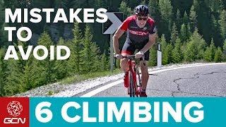 6 Climbing Mistakes To Avoid When Cycling | GCN Pro Tips