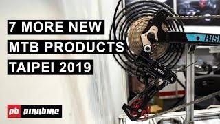 7 MORE New MTB Products from Taipei Cycle Show 2019