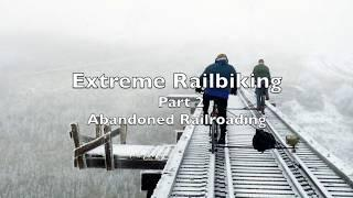 Extreme Railbiking Part 2, Rail Bikes on Abandoned Railroads