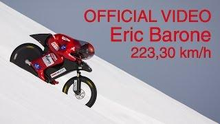 (OFFICIAL) Eric Barone - 223,30 km/h (138.752 mph) - World mountain bike speed record - VSC 2015