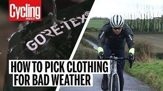 How To Pick The Best Clothing For Bad Weather | Cycling Weekly